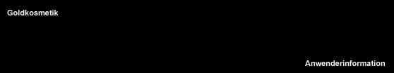 Goldkosmetik - Anwendungsmöglichkeiten von Aurum im Rahmen der Schönheitspflege und des Stylings