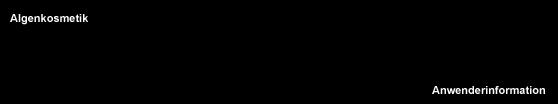 Algenkosmetik - Sehr ausführliche Anwenderinformationen rund um das Thema Algen, Meeresalgen  und Süßwasseralgen sowie ihre besondere Bedeutung für die Kosmetik (Anti-Aging, Regeneration, UV-Schutz, Feuchtgkeit, Anregung der Kollagen-Synthese, ...)
